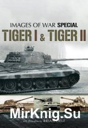 Images of War Special - Tiger I and Tiger II
