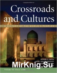 Crossroads and Cultures, Volume II: Since 1300