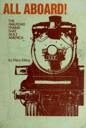 All Aboard! The Railroad Trains That Built America