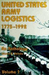 United States Army Logistics, 1775-1992: An Anthology (vol.1)