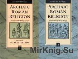 Archaic Roman Religion (2 Volumes)