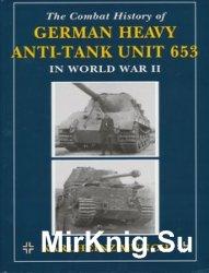 The Combat History of German Heavy Anti-Tank Unit 653 in World War II