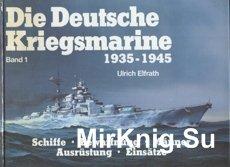 Die Deutsche Kriegsmarine 1935-1945 Band 1