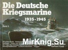 Die Deutsche Kriegsmarine 1935-1945 Band 3