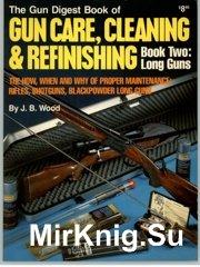 The Gun Digest Book of Gun Care , Cleaning & Refinishing. Book Two - Long guns