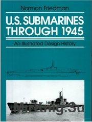 U.S. Submarines Through 1945: An Illustrated Design History