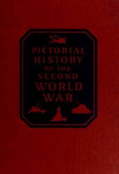 Pictorial History of the Second World War: A Photographic Record of all Theaters of Action Chronologically Arranged vol 2