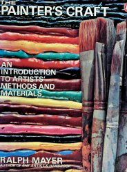 The Painter's Craft: An Introduction to Artists' Methods and Materials