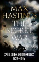The Secret War Spies, Codes and Guerrillas 1939-1945