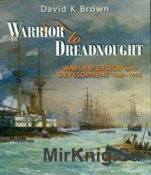 Warrior to Dreadnought: Warship Development, 1860-1905
