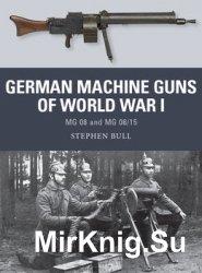 German Machine Guns of World War I: MG 08 and MG 08/15 (Osprey Weapon 47)