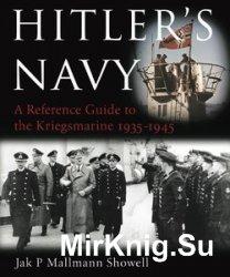 Hitler's Navy: The Ships, Men and Organisation of the Kriegsmarine 1935 - 1945
