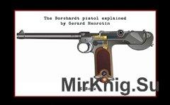 The Borchardt Pistol Explained