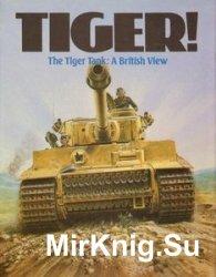 Tiger! The Tiger Tank: A British View