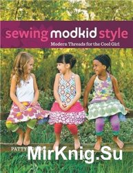 Sewing MODKID Style: Modern Threads for the Cool Girl