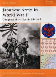 Japanese Army in World War II Conquest of the Pacific 1941–42