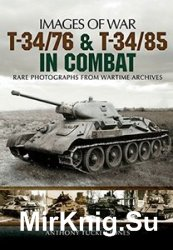 Images of War - T-34: The Red Army's Legendary Medium Tank