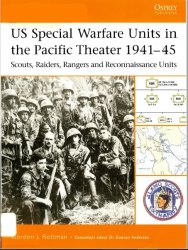 US Special Warfare Units in the Pacific Theater 1941–45 Scouts, Raiders, Rangers and Reconnaissance Units