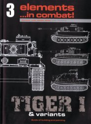 Tiger I & Variants vol.1 (Elements in Combat №3)