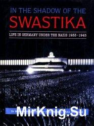 In the Shadow of the Swastika - Life in Germany Under the Nazis 1933-1945 / В тени свастики - Жизнь в Германии при нацистах 1933-1945