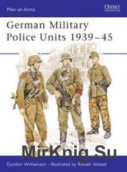 German Military Police Units 1939-1945 (Osprey Men-at-Arms 213)