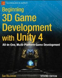 Beginning 3D Game Development with Unity 4: All-in-one, multi-platform game development, 2nd Edition (+code)
