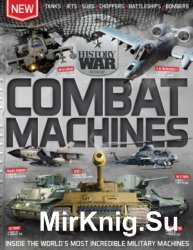 A Book of Combat Machines: Inside the World s Most Incredible Military Machines (History War)