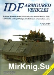 IDF Armoured Vehicles.Tracked Armour of the Modern Israeli Defence Forces