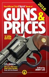 The Official Gun Digest Book of Guns & Prices 2016, 11th Edition