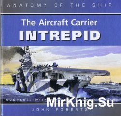 The Aircraft Carrier Intrepid (Anatomy of the Ship)