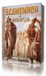 Agamemnon ( Morshead Translation )  (Аудиокнига)
