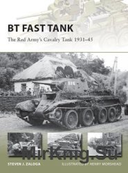 BT Fast Tank: The Red Army's Cavalry Tank 1931-1945 (Osprey New Vanguard 237)