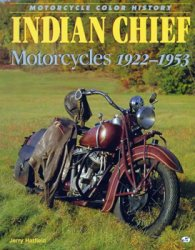 Indian Chief Motorcycles, 1922-1953 (Motorcycle Color History)