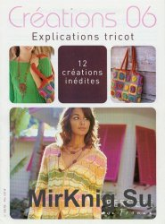 Bergere de France - Creations 06. Explications tricot. 12 creations inedites