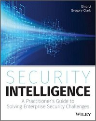 Security Intelligence: A Practitioners Guide to Solving Enterprise Security Challenges