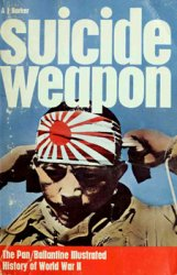 Suicide Weapon (The Pan/Ballantine Illustrated History of World War II)