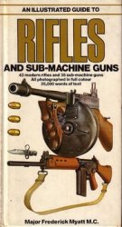 An Illustrated Guide to Rifles and Sub-Machine Guns