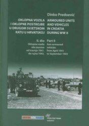 Armoured Units and Vehicles in Croatia During WWII Part II Axis Armoured Vehicles From April 1941 to September 1943