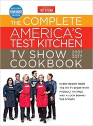 The Complete America's Test Kitchen TV Show Cookbook 2001-2017