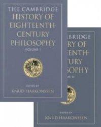 The Cambridge History of Eighteenth-Century Philosophy: Vols. I-II