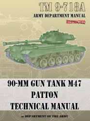 90-mm Gun Tank M47 Patton Technical Manual