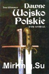 Dawne Wojsko Polskie XVII-XVIII w.