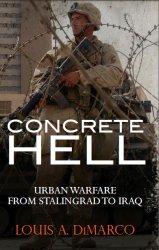 Concrete Hell Urban Warfare From Stalingrad to Iraq