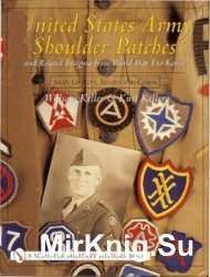 United States Army Shoulder Patches and Related Insignia From World War I to Korea: Army Groups, Armies and Corps