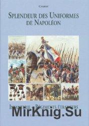 Splendeur des Uniformes de Napoleon (Tome 4): Infanterie et Regiments Etrangers