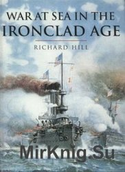 War At Sea In The Ironclad Age (Cassell'S History Of Warfare)