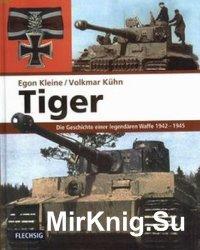 Tiger: Die Geschichte Einer Legendaren Waffe 1942-1945