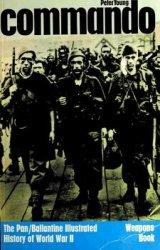 Commando (The Pan/Ballantine Illustrated History of World War II. Weapons Book)