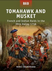 Tomahawk and Musket French and Indian Raids in the Ohio Valley 1758