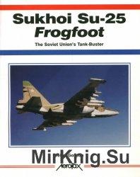 Sukhoi Su-25 Frogfoot: The Soviet Union's Tank-Buster (Aerofax)